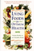 Living Foods for Optimum Health: Staying Healthy in an Unhealthy World (Paperback)