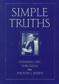 Simple Truths: Thinking Life Through With Fulton J. Sheen (Paperback)