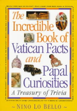 The Incredible Book of Vatican Facts and Papal Curiosities: A Treasury of Trivia (Paperback)