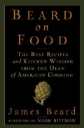 Beard on Food: The Best Recipes and Kitchen Wisdom from the Dean of American Cooking (Hardcover)