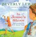 In Jesse's Shoes: Appreciating Kids With Special Needs (Hardcover)