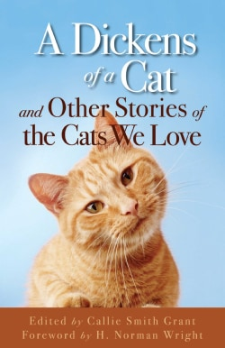 A Dickens of a Cat: And Other Stories of the Cats We Love (Paperback)