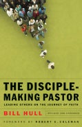 The Disciple-Making Pastor: Leading Others on the Journey of Faith (Paperback)