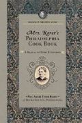 Mrs. Rorer's Philadelphia Cook Book: A Manual of Home Economics (Paperback)