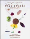 Wild Sweets Chocolate: Sweet, Savory, Bites, Drinks (Hardcover)