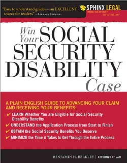Win Your Social Security Disability Case: Advance Your SSD Claim and Receive the Benefits You Deserve (Paperback)