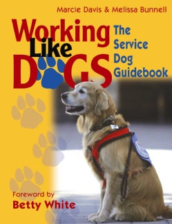Working Like Dogs: The Service Dog Guidebook (Paperback)