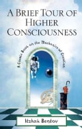 A Brief Tour of Higher Consciousness: A Cosmic Book on the Mechanics of Creation (Paperback)