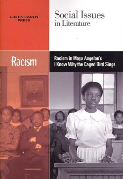 Racism in Maya Angelou's I Know Why the Caged Bird Sings Paperback