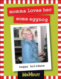 Momma Loves Her Some Eggnog: Happy Holidaze (Hardcover)