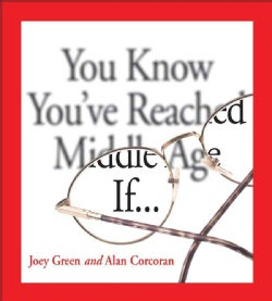 You Know You've Reached Middle Age If� (Paperback)