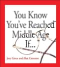 You Know You've Reached Middle Age If (Paperback)