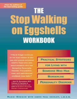 The Stop Walking on Eggshells Workbook: Practical Strategies for Living With Someone Who Has Borderline Personali... (Paperback)