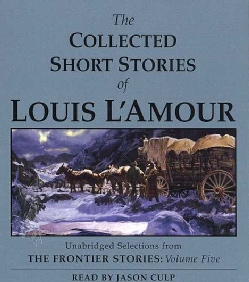 The Collected Short Stories of Louis L'amour (CD-Audio)