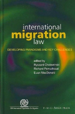 International Migration Law: Developing Paradigms and Key Challenges (Hardcover)