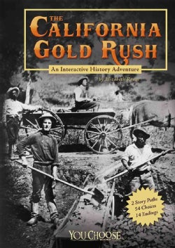 The California Gold Rush: An Interactive History Adventure (Hardcover)
