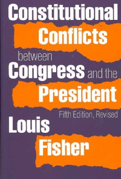 Constitutional Conflicts Between Congress and the President (Paperback)
