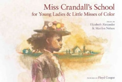 Miss Crandall's School for Young Ladies & Little Misses of Color (Hardcover)