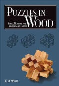 Puzzles in Wood: Simple Patterns for Creating 24 Classics (Paperback)