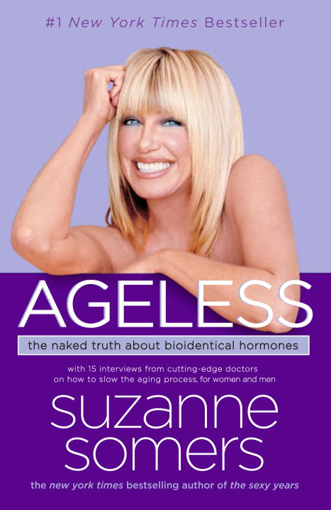 Ageless: The Naked Truth About Bioidentical Hormones (Paperback)