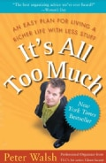 It's All Too Much: An Easy Plan For Living a Richer Life With Less Stuff (Paperback)