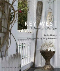 Key West: A Tropical Lifestyle (Hardcover)