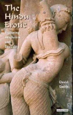 The Hindu Erotic: Exploring Hinduism and Sexuality (Hardcover)