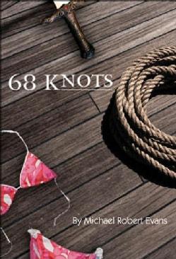 68 Knots: A Novel (Hardcover)