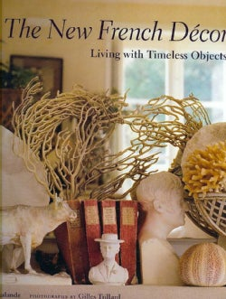 The New French Decor: Living With Timeless Objects (Hardcover)