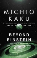 Beyond Einstein: The Cosmic Quest for the Theory of the Universe (Paperback)