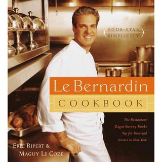 Le Bernardin Cook Book: Four-Star Simplicity (Hardcover)