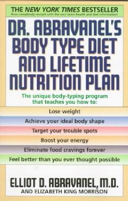Dr. Abravanel's Body Type Diet and Lifetime Nutrition Plan (Paperback)