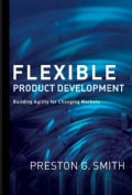 Flexible Product Development: Building Agility for Changing Markets (Hardcover)