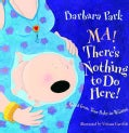Ma! There's Nothing to Do Here!: A Word from Your Baby-in-waiting (Hardcover)