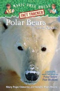 Polar Bears and the Arctic: A Nonfiction Companion to Magic Tree House #12: Polar Bears Past Bedtime (Hardcover)