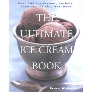 The Ultimate Ice Cream Book: Over 500 Ice Creams, Sorbets, Granitas, Drinks, and More (Paperback)
