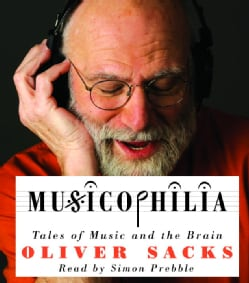 Musicophilia: Tales of Music and the Brain (CD-Audio)