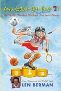 And Nobody Got Hurt 2!: The World's Weirdest, Wackiest Most Amazing True Sports Stories (Paperback)