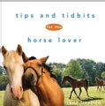 Tips and Tidbits for the Horse Lover (Hardcover)