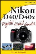 Nikon D40/D40x Digital Field Guide (Paperback)