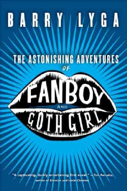 The Astonishing Adventures of Fanboy & Goth Girl (Paperback)