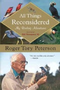 All Things Reconsidered: My Birding Adventures (Paperback)