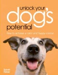 Unlock Your Dog's Potential: How to Achieve a Calm and Happy Canine (Paperback)