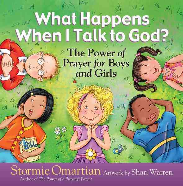 What Happens When I Talk to God?: The Power of Prayer for Boys and Girls (Hardcover)