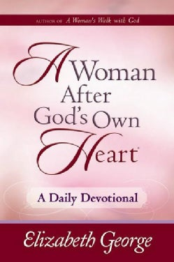 A Woman After God's Own Heart: A Daily Devotional (Hardcover)