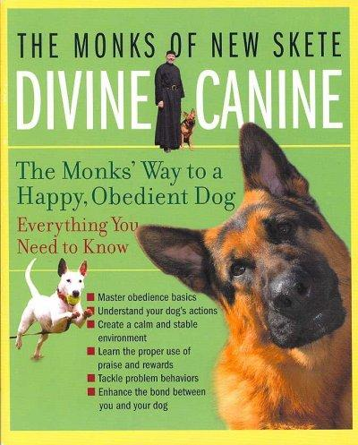 Divine Canine: The Monks' Way to a Happy, Obedient Dog (Paperback)