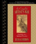 The Complete Artist's Way: Creativity As a Spiritual Practice (Hardcover)
