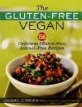 The Gluten-Free Vegan: 150 Delicious Gulten-Free, Animal-Free Recipes (Paperback)