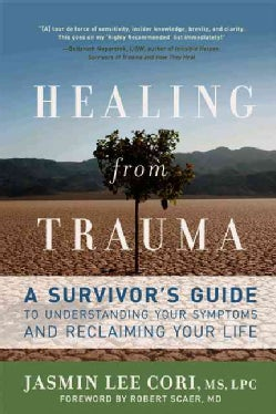 Healing from Trauma: A Survivor's Guide to Understanding Your Symptoms and Reclaiming Your Life (Paperback)