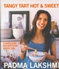 Tangy Tart Hot & Sweet: A World of Recipes for Everyday (Hardcover)